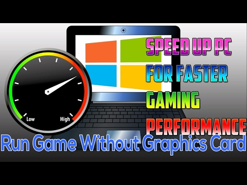 How to boost gaming performance in pc | how to run games without graphics card |