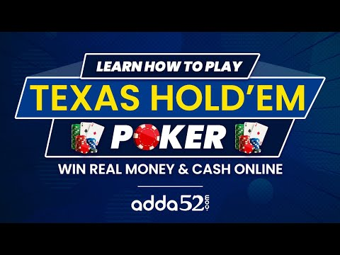How to play poker : adda52.com, learn how to poker and win money online