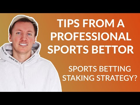 Kelly criterion or flat stake: what betting staking strategy does a pro sports bettor recommend?