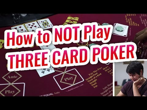 How to not play three card poker - three card poker session