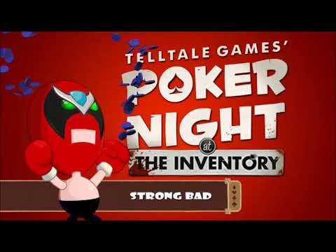 Poker night at the inventory dialogue: strong bad conversations