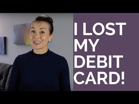 I lost my debit card! what do i do?