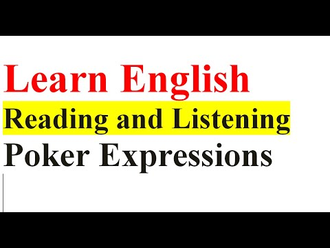 Learn english listening and readning : poker expressions and idioms used everyday