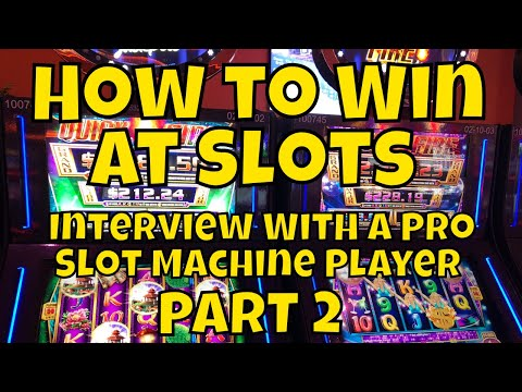 How to win at slots - interview with a professional slot machine player - part 2