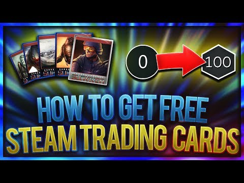 Free steam cards: how to get free steam trading cards (fast and easy working 2018)