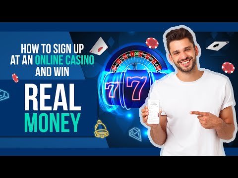 How to sign up at an online casino and win real money