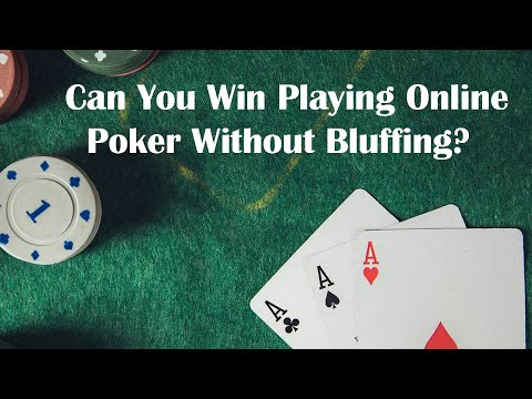 Can you win at online poker without bluffing? ♠️♠️♠️