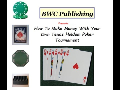 How to make money running a texas holdem poker tournament legally