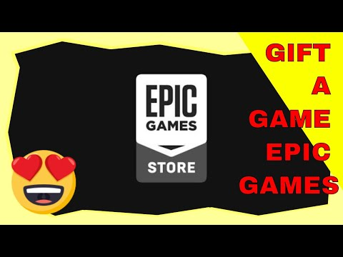 How to gift a game with epic game store