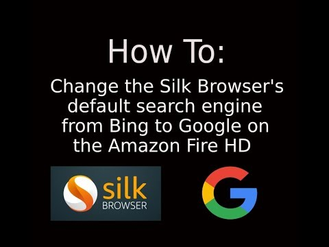 How to: change silk browser's default search engine to google on amazon fire hd