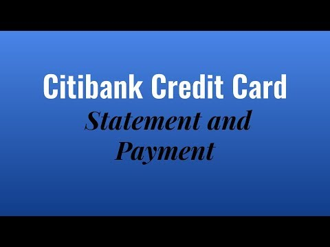 Citibank credit card payment and statement