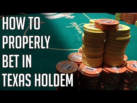 How to properly bet in texas holdem - texas holdem poker betting strategy tips -