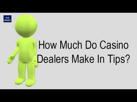 How much do casino dealers make in tips?