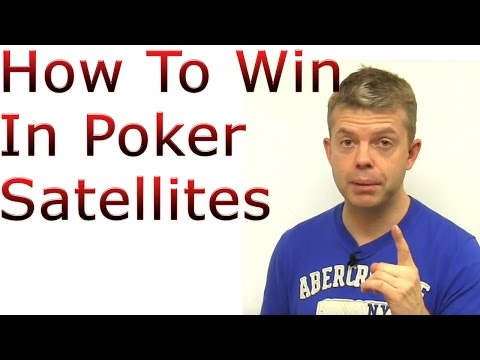 How to win in poker satellites