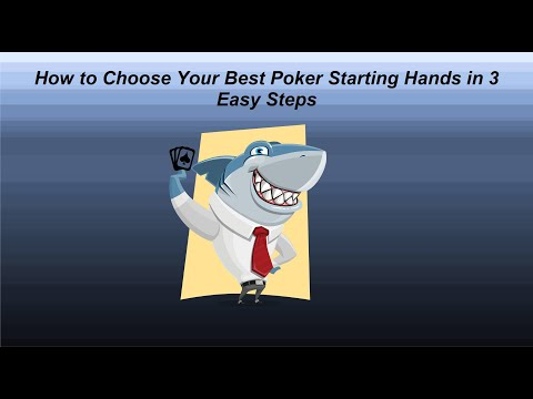 How to choose your best poker starting hands in 3 easy steps
