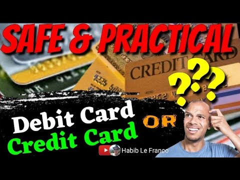 Which is safe and practical to use, debit card or credit card?
