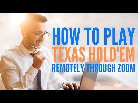 How to play texas hold'em remotely through zoom