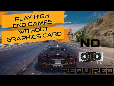 Play pc games without graphics card 100% working method 2020