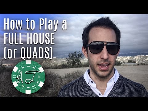 Tournament poker: how to play a full house (or quads)