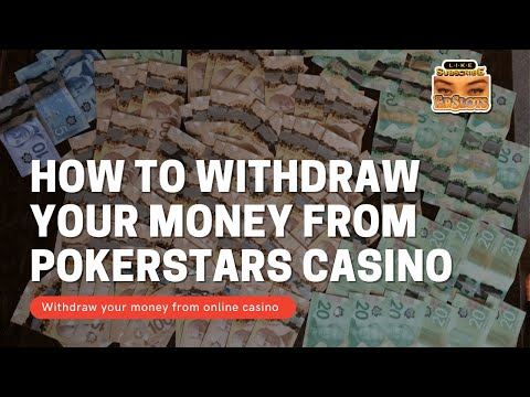 💰how to : withdraw your money from online casino (pokerstars casino) 🤑