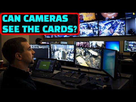 Surveillance cameras; what can they see at the poker table??