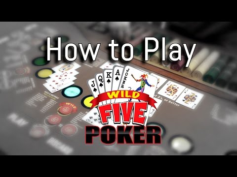 How to play wild 5 poker