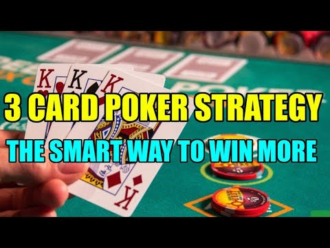 3 card poker strategy – the smart way to win more
