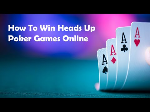 How to win at heads up online poker games - tips, tricks, & strategy ♠