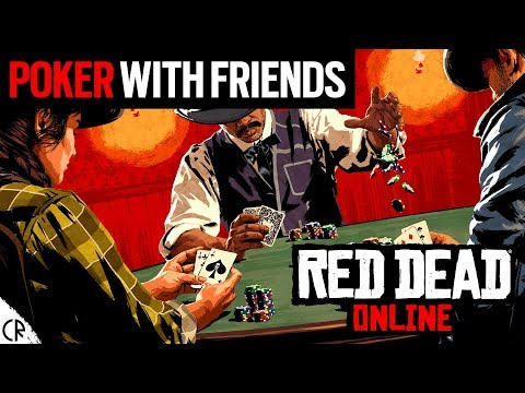 Poker with friends - lets play - red dead redemption 2