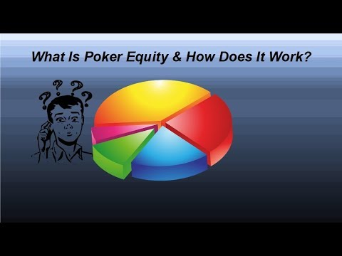 What is poker equity & how does it work?   advanced poker strategy
