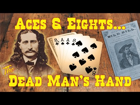 Aces and eights....the dead man's hand
