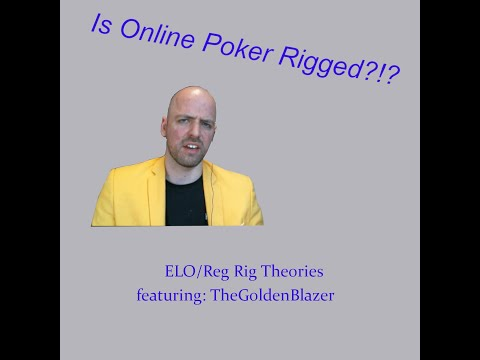 Is online poker rigged??!? episode 4: elo/reg rig theories