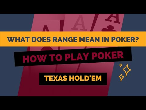 """What does """"range"""" mean in poker?"""
