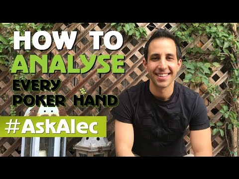 4 step poker: how to analyse every poker hand at the poker table - ask alec